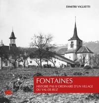 Dimitri Viglietti - Fontaines - Histoire pas si ordinaire d'un village du Val-de-Ruz.