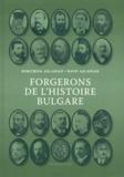 Dimitrina Aslanian et Raffi Aslanian - Forgerons de l'histoire bulgare - Essais biographiques.