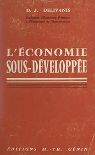 Dimitrios J. Delivanis - L'économie sous-développée.