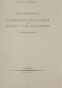 Dimitris Apostolopoulos - La pensée politique d'Ernst von Salomon - Une ébauche structurale.