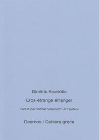 Dimìtris Kraniòtis - Eros étrange étranger - Edition bilingue français-grec.