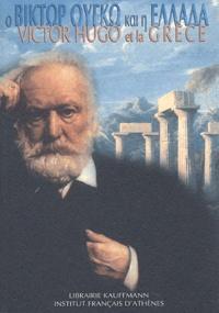 Dimitris Pandélodimos et Victor Hugo - Victor Hugo et la Grèce.