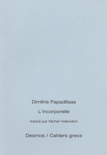 Dimìtris Papadìtsas - L'incorporelle - Edition bilingue français-grec.
