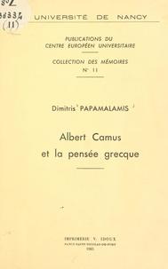 Dimitris Papamalamis et  Centre européen universitaire - Albert Camus et la pensée grecque.