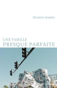 Dimitris Sotakis - Une famille presque parfaite.