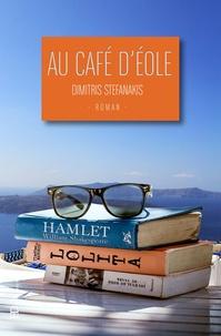 Dimitris Stefanakis - Au café d'Eole.
