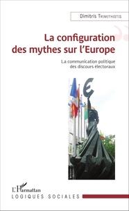 Dimitris Trimithiotis - La configuration des mythes sur l'Europe - La communication politique des discours électoraux.
