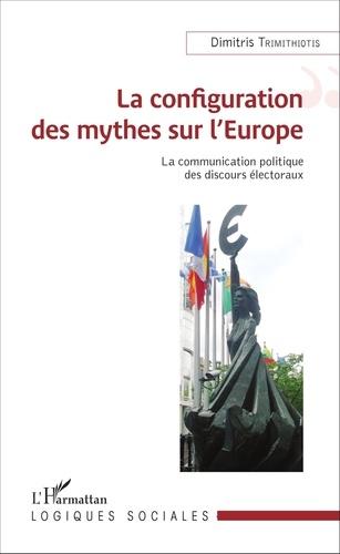 La configuration des mythes sur l'Europe. La communication politique des discours électoraux