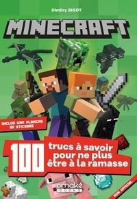 Dimitry Bigot - Minecraft - 100 trucs à savoir pour ne plus être à la ramasse.