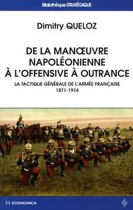 Deedr.fr De la manoeuvre napoléonienne à l'offensive à outrance - La tactique générale de l'armée française 1871-1914 Image