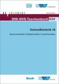 DIN DVS Taschenbuch 532 - Schweißtechnik 16 Bolzenschweißen, Reibschweißen, Pressschweißen.