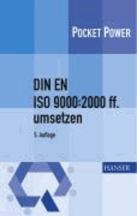 DIN EN ISO 9000:2000 ff. umsetzen - Gestaltungshilfen zum Aufbau Ihres Qualitätsmanagementsystems.