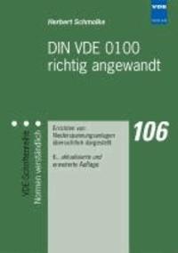 DIN VDE 0100 richtig angewandt - Errichten von Niederspannungsanlagen übersichtlich dargestellt.