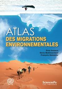 Dina Ionesco et Daria Mokhnacheva - Atlas des migrations environnementales.
