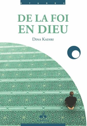 Dina Kadiri - De la foi en Dieu.