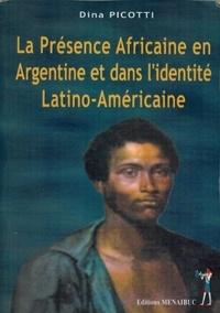 Dina Picotti - La présence africaine en Argentine et dans l'identité latino-américaine.