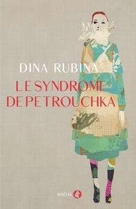 Dina Rubina - Le syndrome de Petrouchka.