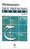 Dina Tidjani - Dictionnaire des prénoms arabes - Guide pratique.