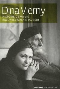 Dina Vierny - Histoire de ma vie racontée à Alain Jaubert.