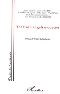Dinabandhu Mitra et Rabindranath Tagore - Théâtre bengali moderne.