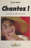 Dinah Bellec et Benoît Corbel - Chantez ! - Les secrets pour découvrir sa voix.