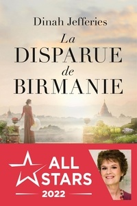 Dinah Jefferies - La disparue de Birmanie.