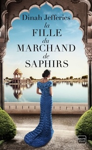 Dinah Jefferies - La fille du marchand de saphirs.