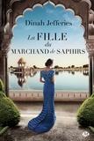 Dinah Jefferies - La fille du marchand de saphirs.