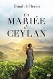 Dinah Jefferies - La mariée de Ceylan.