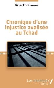 Téléchargement des livres Epub Chronique d'une injustice avalisée au Tchad 9782343189468 par Dinanko Ngomibé (Litterature Francaise) RTF PDB MOBI