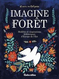 Téléchargez des livres sur Kindle Fire HD Imagine une forêt  - Modèles et inspirations folkloriques d'Europe de l'Est