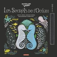 Dinara Mirtalipova - Les secrets de l'océan - Gratte, révèle, dessine 9 scènes pour exprimer ta créativité ! Avec un stylet.