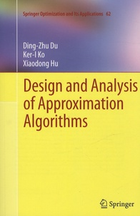 Ding-Zhu Du - Design Analysis of Approximation Algorithms.