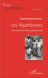 Dingamtoudji Maikoubou - Les Ngambayes - Une société de la Savane arborée du Tchad.