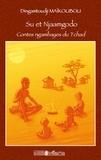 Dingamtoudji Maikoubou - Su et Njaamgodo - Contes ngambayes du Tchad.