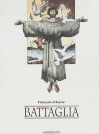 Dino Battaglia et Laura Battaglia - François d'Assise - Les Fioretti.