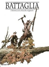 Dino Battaglia - L'Homme de la nouvelle-angleterre.