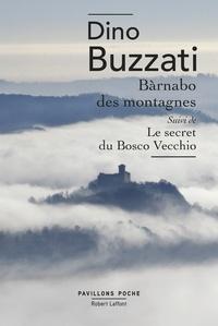 Dino Buzzati - Bàrnabo des montagnes - Suivi de Le secret du Bosco Vecchio.
