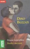 Dino Buzzati - Dodici racconti - Douze nouvelles.