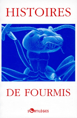 Dino Buzzati et  Collectif - Histoires de fourmis.