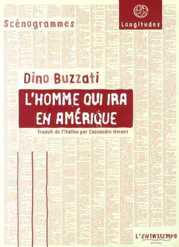 Dino Buzzati - L'homme qui ira en Amérique.