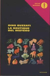 Dino Buzzati - La boutique del mistero.