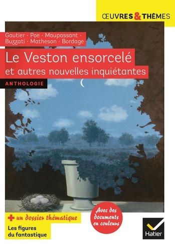 Dino Buzzati et Théophile Gautier - Le Veston ensorcelé et autres nouvelles inquiétantes.