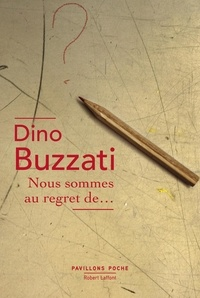 Dino Buzzati - Nous sommes au regret de....