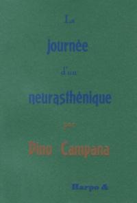Dino Campana - La journée d'un neurasthénique (Bologne).