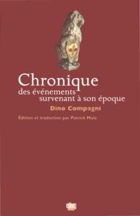 Dino Compagni - Chronique des événements survenant à son époque.