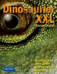 Dinosaurier XXL - Entdecke, wie groß sie wirklich waren!.