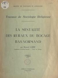 Diocèse de Coutances et Avranc et Bernard Labbé - La mentalité des ruraux du bocage bas-normand - Travaux de sociologie religieuse.