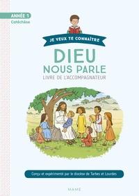 Diocèse de Tarbes et Lourdes et Frédéric Hubert - Dieu nous parle Année 1 - Livre de l'accompagnateur.