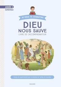 Diocèse de Tarbes et Lourdes et Frédéric Hubert - Dieu nous sauve Année 2 - Livre de l'accompagnateur.